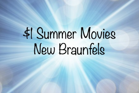 $1 Summer Movies- New Braunfels